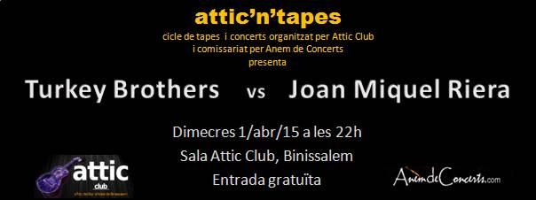 cartell Turkey Brothers i Joan Miquel Riera Attic n Tapes_abr15